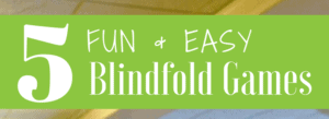 5 fun and easy blindfold games