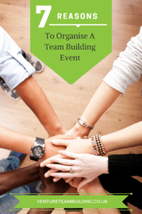 7 Reasons To Organise a Team Building Event