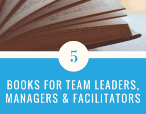 5 books for team leaders, managers and facilitators