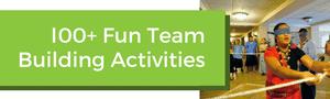 Over 100 Fun Team Building Activities