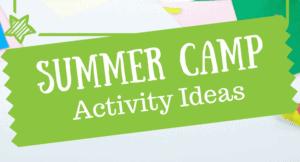 Summer camp activity ideas