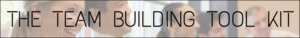 The Team Building Tool Kit